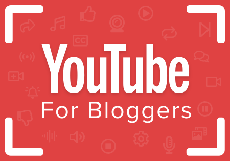 YouTube For Bloggers